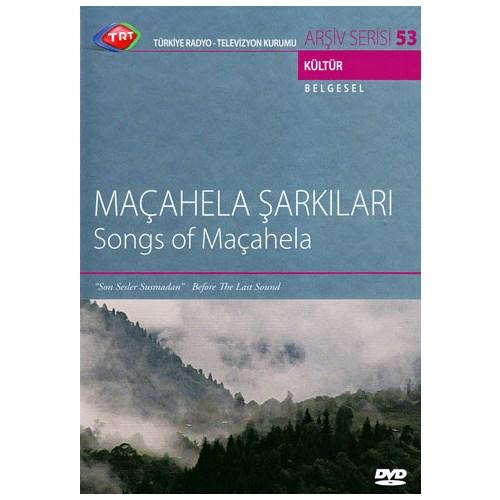Maçahela Şarkıları - Song Of Maçahela (TRT Arşiv Serisi 053)