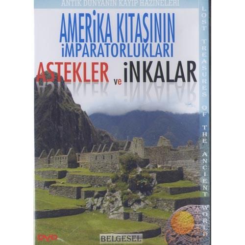 Astekler ve İnkalar (Amerika Kıtasının İmparatorlukları)