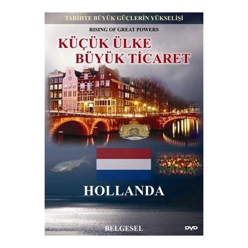 Küçük Ülke Büyük Ticaret: Hollanda (Tarihte Büyük Güçlerin Yükselişi)