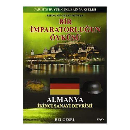 Bir İmparatorluğun Öyküsü: Almanya (Tarihte Büyük Güçlerin Yükselişi)