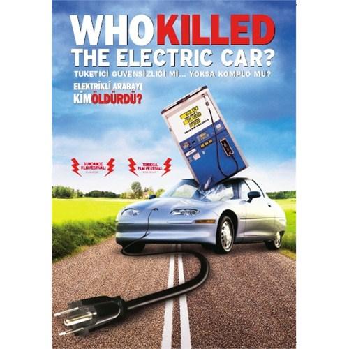 Who Killed The Electric Car? (Elektrikli Arabayı Kim Öldürdü?)