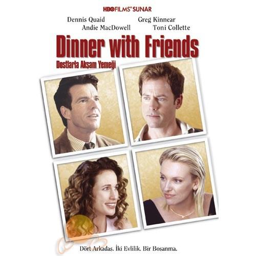Dinner With Friends (Dostlarla Akşam Yemeği)