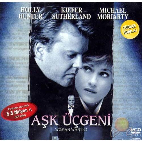 Aşk Üçgeni (Woman Wanted) ( VCD )