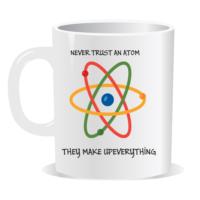 Liva Never Trust An Atom Kupa Bardak