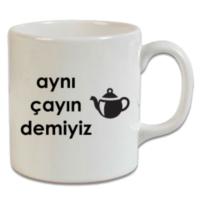 XukX Dizayn Aynı Çayın Demiyiz Kupa