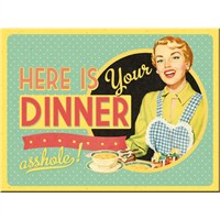 Here is Your Dinner Magnet