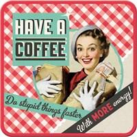 Have A Coffee Tekli Bardak Altlığı