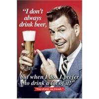 Maxi Poster I Don't Always Drink Beer