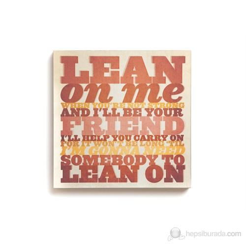 Lean On Me Kanvas Tablo