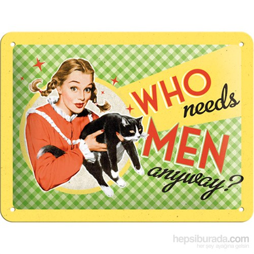 Who Needs Men ? Metal Kabartmalı Pin Up Duvar Panosu