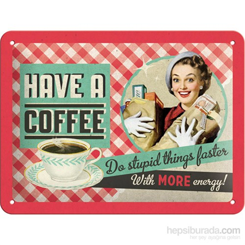 Have A Coffee Metal Kabartmalı Pin Up Duvar Panosu