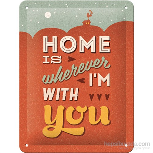 Home İs Wherever I Am With You Metal Kabartmalı Pin Up Duvar Panosu