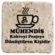 XukX Dizayn Mühendis Kahveyi Projeye Dönüştüren Kişidir Bardak Altlığı