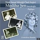 Mediha Sen Sancakoglu- Turk Sanat Muzigi Ozel Arsivi / Unutulmaz Besteler 3