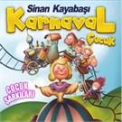 Sinan Kayabası - Karnaval Cocuk Sarkıları