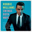 Robbie Williams – Swings Both Ways