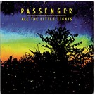 Passenger – All The Lıttle Lıghts