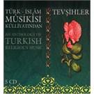 Tevsihler Box Set - Turk Islam Musikisi Kulluyatından