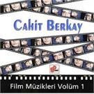 Cahit Berkay - Film Muzikleri 1