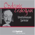 Özdemir Erdoğan - Unutulmayan Şarkılar
