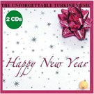 The Unforgettable Turkish Music-happy New Year 2