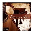 Gitarın Aşkı 10 Hits Of Turkish Folk Music