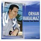 Orhan Hakalmaz - Türküler Seni Bekler
