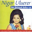 Bir Ihtimal Daha Var (Nigar Uluerer) (coskun) (cd)