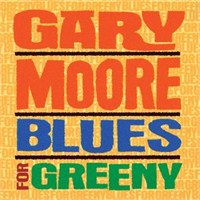Gary Moore - Blues For Greeny Digitally Remastered + Bonus Track