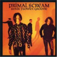 Prımal Scream - Sonıc Flower Groove
