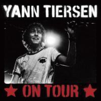 Yann Tıersen - On Tour Lıve 2006