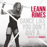 Leann Rımes - Dance Lıke You Don'T Gıve