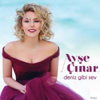 Ayşe Çınar - Deniz Gibi Sev