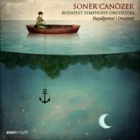 Soner Canözer Budapeşte Senfoni Orkestrası - Hayâlperest / Dreamer