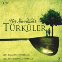 Bir Sevdadır Türküler - Karadeniz Türküleri/ Enstrumantal Türküler