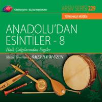 Anadoludan Esıntıler 8 - Trt Cd Arsıv 229