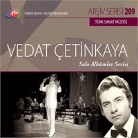 TRT Arşiv Serisi - 209 / Vedat Çetinkaya (Solo Albümler Serisi)