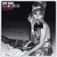 Lady Gaga - Born This Way The Remix