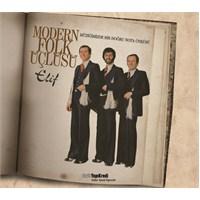 Modern Folk Üçlüsü - Elif-Müziğimizde Bir Nota Öyküsü