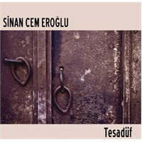 Sinan Cem Eroğlu - Tesadüf