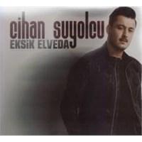 Cihan Suyolcu - Eksik Elveda