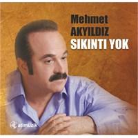 Mehmet Akyıldız - Sıkıntı Yok