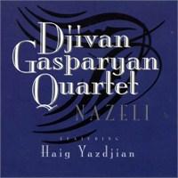 Djivan Gaspargan Quartet - Nazeli