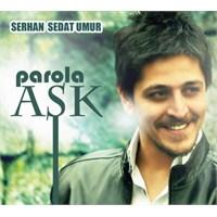 Serhan Sedat Umur - Parola Aşk