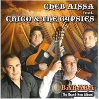 Cheb Aissa - Chico And The Gypsies - Baraka