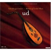 Türk Müziği Ustaları - Ud