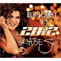 Elif Karlı - 2012 / Arabesk