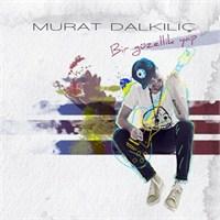 Murat Dalkılıç - Bir Güzellik Yap