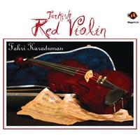 Fahri Karaduman & Kerem Ökten - Turkish Red Violin