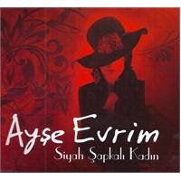 Ayşe Evrim / Siyah Şapkalı Kadın